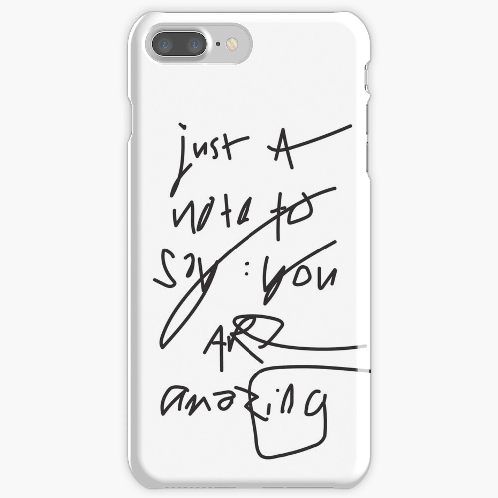 just a note to say: you are amazing iPhone Case & Cover
