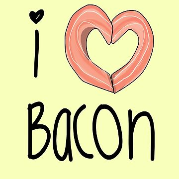 I love bacon de KaylaPhan