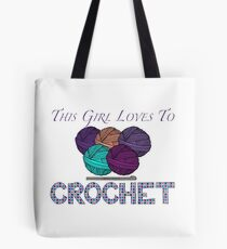 This Girl Loves To Crochet Tote Bag