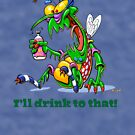 I'll drink to that! by Terry Smith