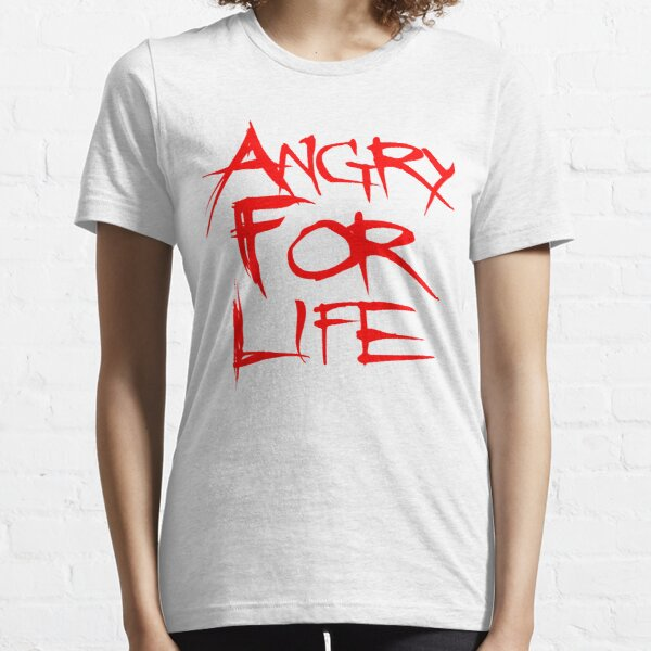 Angry For Life Essential T-Shirt