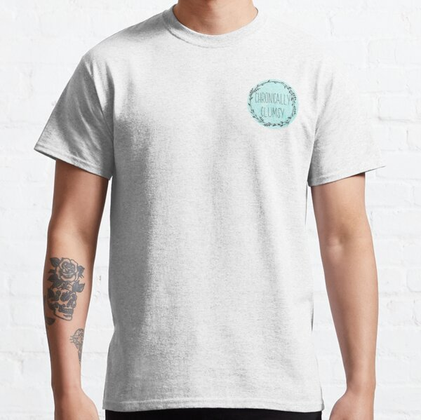 Chronically Clumsy Teal Classic T-Shirt