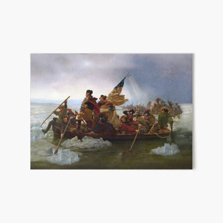 George Washington crossing of the Delaware River Continental Army 1776 American Revolutionary War ORIGINAL PAINTING HD HIGH QUALITY Art Board Print