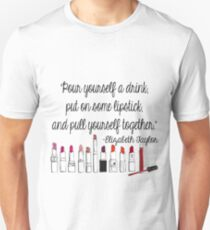 Pull Yourself Together Quote T-Shirt