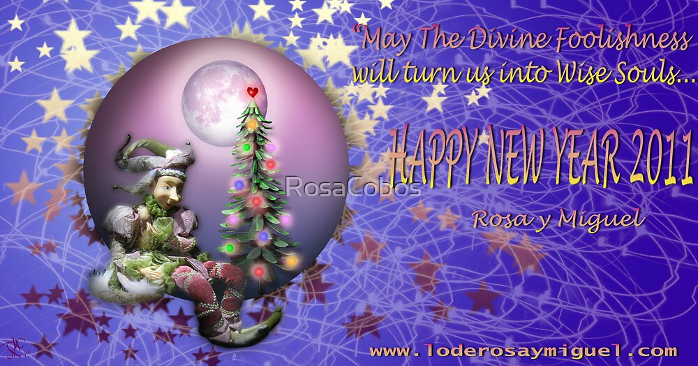 """Happy and """"Fool"""" New Year for All. With my Love. by RosaCobos"""