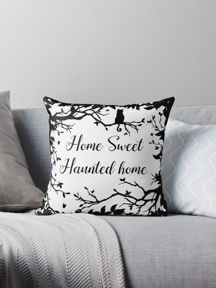 Home Sweet Haunted Home Throw Pillow By Artbypriscilla Redbubble