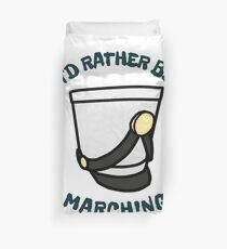 Marching Band - I'd Rather Be Marching Duvet Cover