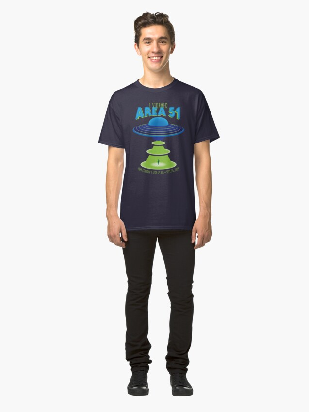 Alternate view of I Stormed Area 51 - RAID EDITION Classic T-Shirt