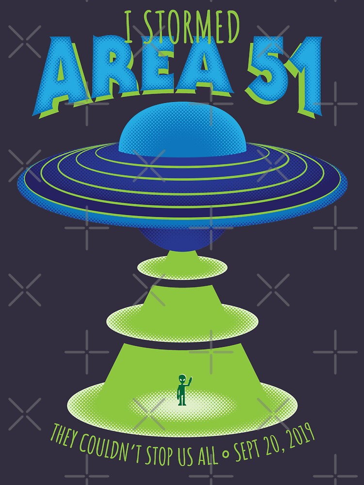 I Stormed Area 51 - RAID EDITION by jklettdesigns