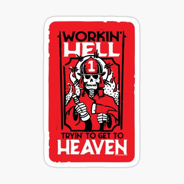 Workin Hell- Red Fireman Sticker