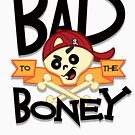 Bad to the Boney! by Scribblescribe