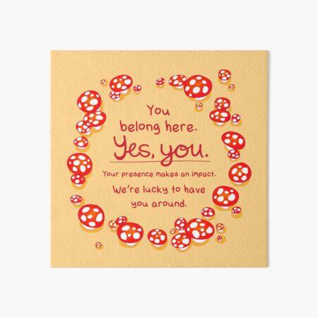 """You Belong Here"" Mushroom Fairy Ring Art Board Print"