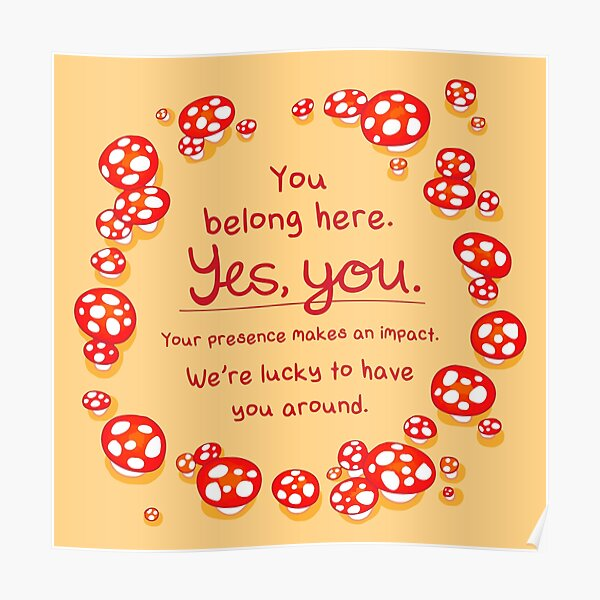 """You Belong Here"" Mushroom Fairy Ring Poster"