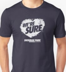 Copy of We're SURE. Sherman Park Slim Fit T-Shirt