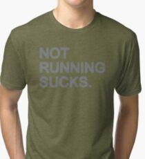Not Running Sucks Tri-blend T-Shirt
