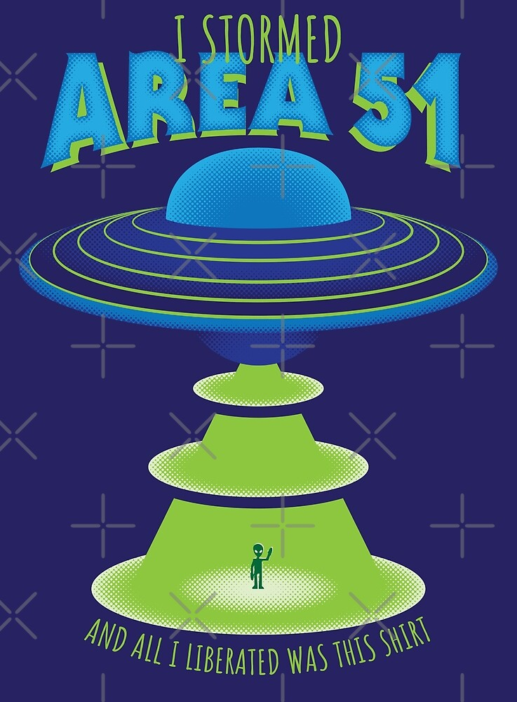 I Stormed Area 51 by Justin Klett