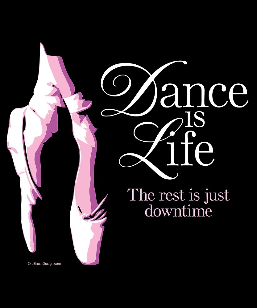 Dance is Life I by eBrushDesign