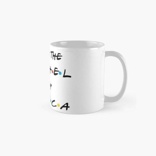 You-are-the-rachel-to-my-monica Classic Mug