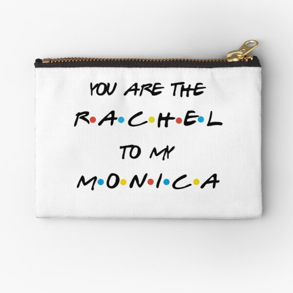 You-are-the-rachel-to-my-monica Zipper Pouch