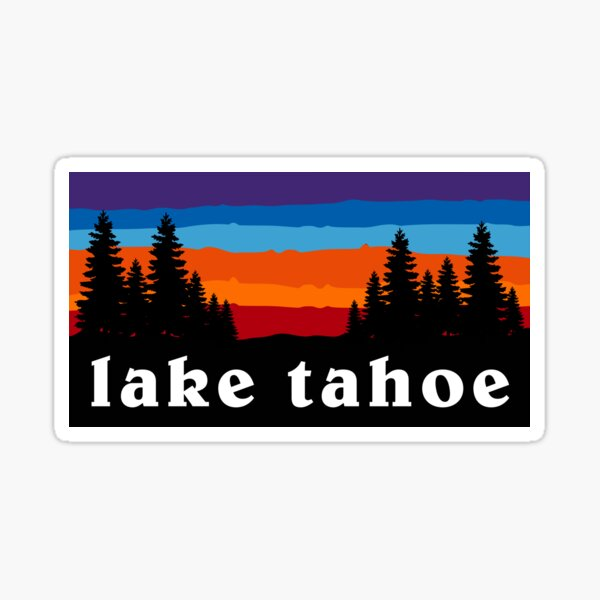 Lake Tahoe Forest Ski Snowboard California Nevada Camping Hiking Mountain Sunset Gift Ideas Sticker