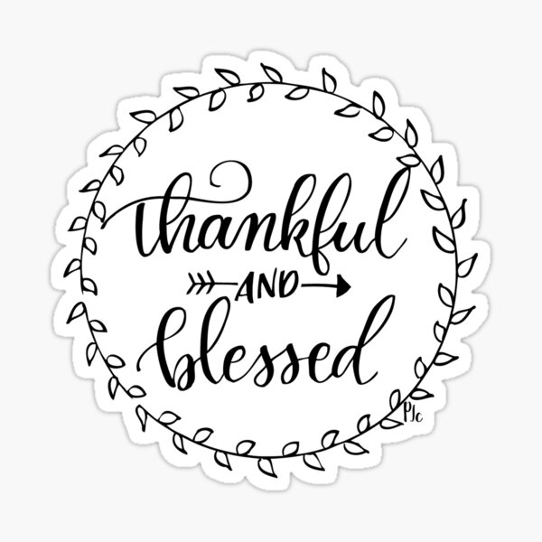 Thankful and Blessed Sticker