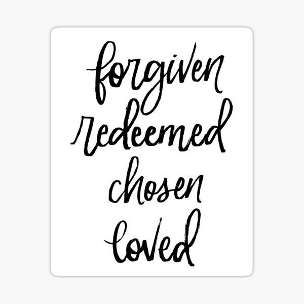 Forgiven, Redeemed, Chosen, Loved Sticker