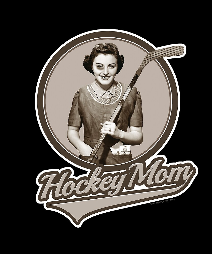 Hockey Mom by eBrushDesign