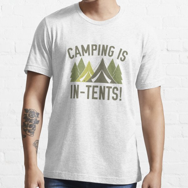Camping Is In-Tents! Essential T-Shirt