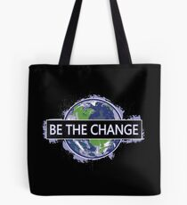 Be The Change ! Tote Bag