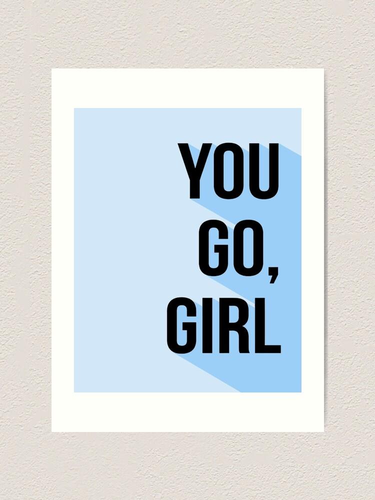 Alternate view of You Go Girl Art Print