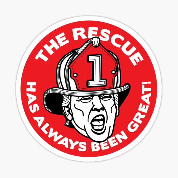 """Trump says """"The Rescue has always been great!"""" - Red Sticker"""