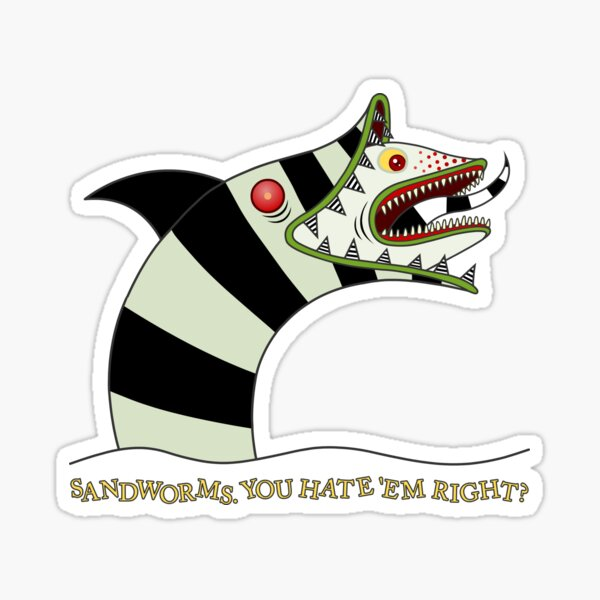 Sandworms, you hate 'em right? Sticker