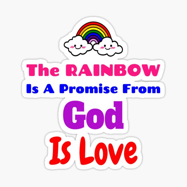 The Rainbow is A Promise From God Sticker