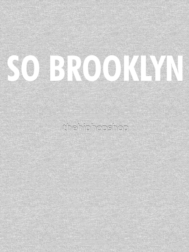 So Brooklyn by thehiphopshop