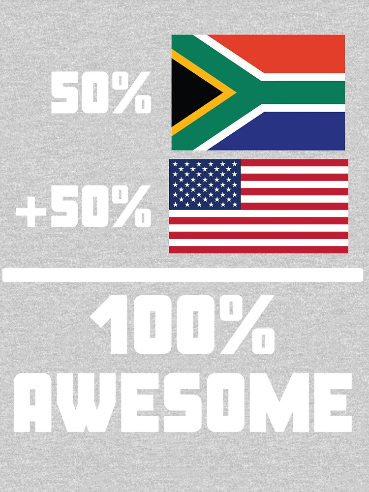50% South African 50% American 100% Awesome Funny Flag by ReallyAwesome