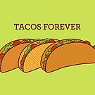 Tacos Forever by TinyBee