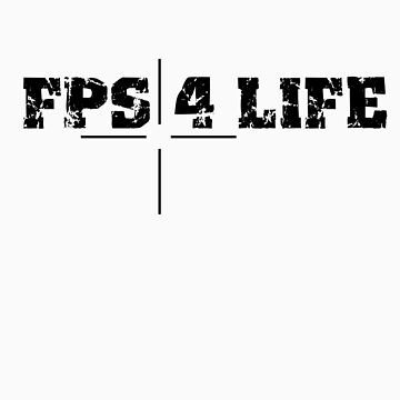 FPS 4 LIFE by L31GH