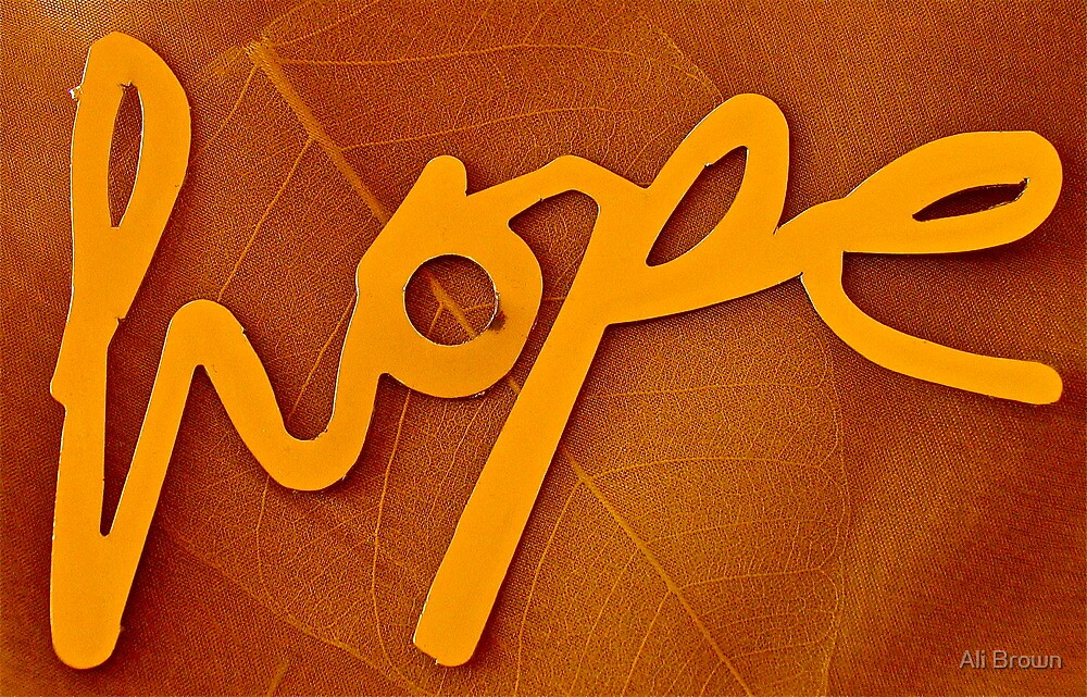 We all need a little ...hope! by Alison  Brown