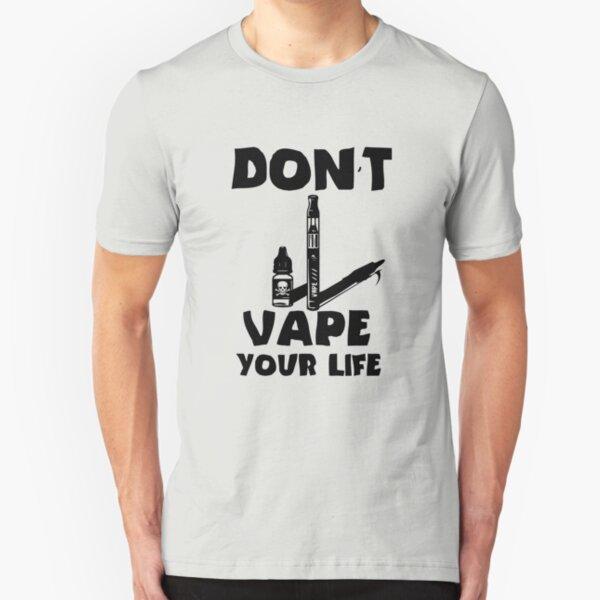 Against Vaping Anti-Vaping Vape Smoker Smoking Don't vape  Slim Fit T-Shirt
