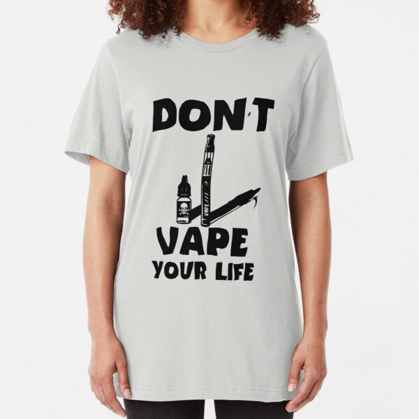 Against Vaping Anti-Vaping Vape Smoker Smoking Don't vape  Slim Fit T-Shirt