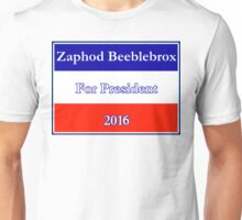 Zaphod Beeblebrox For President Unisex T-Shirt