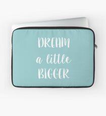 Dream a little bigger Laptop Sleeve