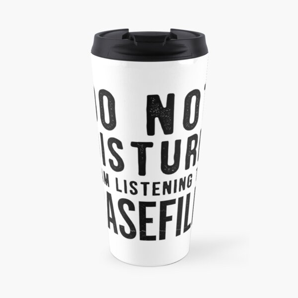Do Not Disturb – I'm Listening to Casefile (Dark) Travel Mug