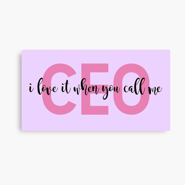 I love when you call me CEO (script) Canvas Print