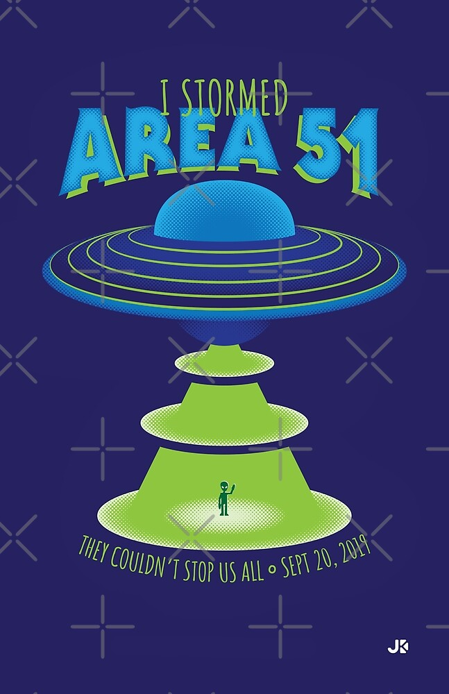 I Stormed Area 51 - RAID EDITION by Justin Klett