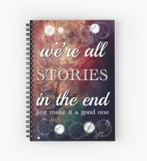 We're All Stories In The End Spiral Notebook