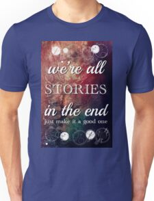 We're All Stories In The End Unisex T-Shirt