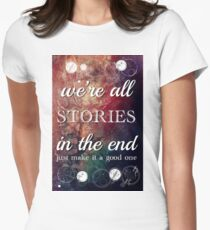 We're All Stories In The End Women's Fitted T-Shirt