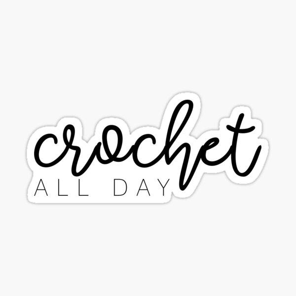 Crochet all day Sticker
