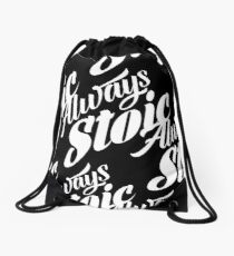 Always Stoic - Stay Stoic Always - Full Circle in White Drawstring Bag